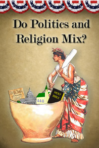 Politics and Religion Do Mix free pamphlet